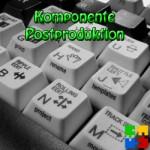 Medienkomponente Postproduktion