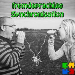 Medienkomponente fremdsprachige Synchronisation